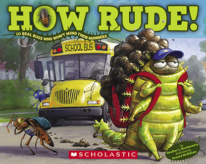 How Rude! Ten Real Bugs Who Won't Mind Their Manners by Heather Montgomery - book cover